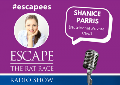 EP51: #Escapees – Shanice Parris, Nutritional Private Chef