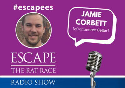 EP61: #Escapees – Jamie Corbett, eCommerce Seller