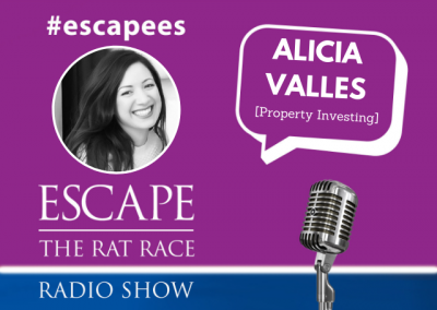 EP71: #Escapees – Alicia Valles,  Property Investing