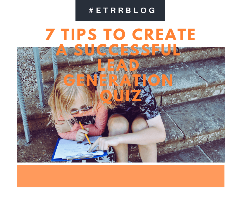 7 Tips to Create a Successful Lead Generation Quiz  [#ETRRBlog]