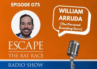 EP75: William Arruda – Personal Branding: Why It's The Key To Success & Happiness At Work